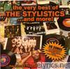 Stylistics - The Very Best of the Stylistics...And More!