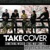 Take Cover - Something Wicked (This Way Comes)