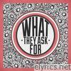 What They Ask For - Single