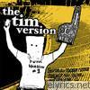Tim Version - Still Have the Nerve to Call Ourselves a Band