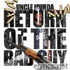 Uncle Murda - Return of the Bad Guy