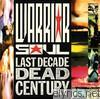 Warrior Soul - Last Decade Dead Century (Bonus Track Version)