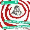 Albert Ayler's Ghosts (Live at the Yellow Ghetto)