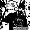 We On't Play Dat' - Single