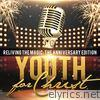 Youth For Christ - Reliving the Magic: The Anniversary Edition
